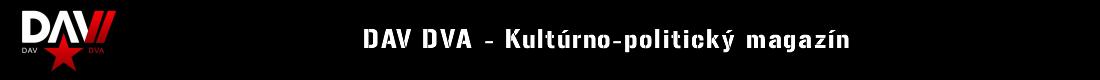 Kultúrno-politický magazín DAV DVA
